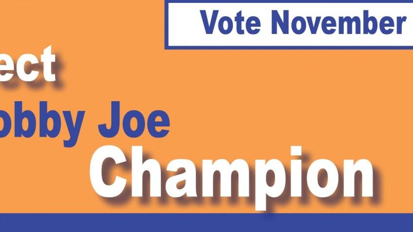 Vote November 8, 2016: Re-elect Bobby Joe Champion